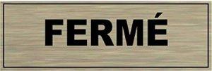 Signalisation Alu brossé Plaque de porte FERMÉ de la marque SAFIRMES image 0 produit
